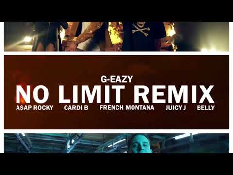 G-Eazy No Limits Remix Ft A$AP Ferg Cardi B, French Montana, Juicy J, Belly Clean