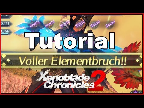 XC2 Tutorial Voller Elementbruch, Basiswissen Angriffskette Element Break (Lets Play Deutsch)