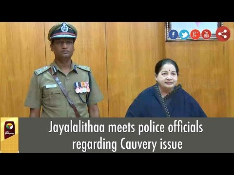 Jayalalithaa-meets-police-officials-regarding-Cauvery-issue