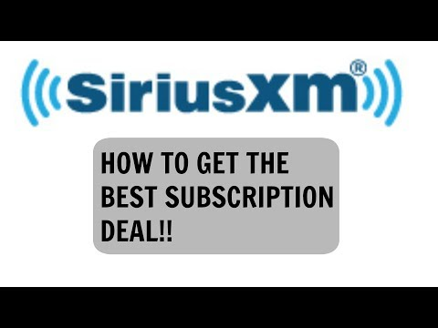 How To Get The Best Deal on Sirius XM Radio Subscription!