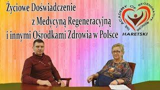 Życiowe Doświadczenie z Medycyną Regeneracyjną i Innymi Ośrodkami Zdrowia w Polsce