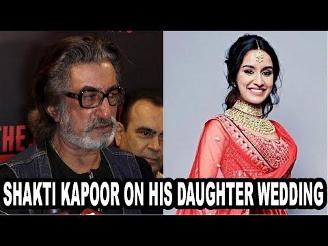 Shakti Kapoor Talks About Shraddha Kapoor's Marriage