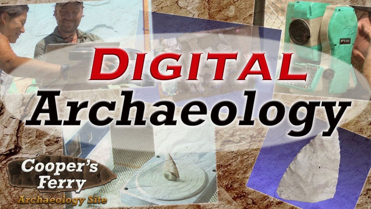 Digital Archaeology at Cooper's Ferry
