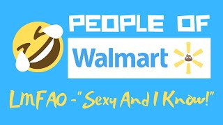 People Of Walmart - Sexy And I Know It