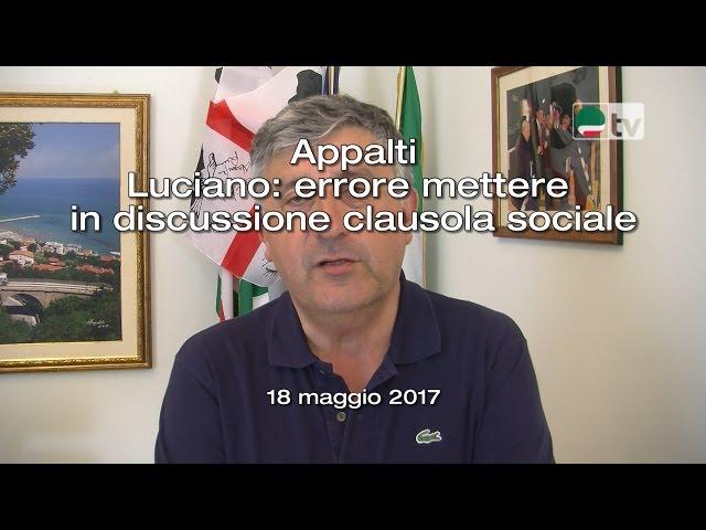 Appalti Luciano: errore mettere in discussione clausola sociale
