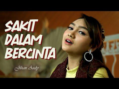 Video Jihan Audy - Sakit Dalam Bercinta  ( Official Music Video ) download in MP3, 3GP, MP4, WEBM, AVI, FLV January 2017