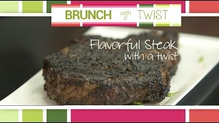 Flavorful Steak with a Twist | Brunch with a Twist Series