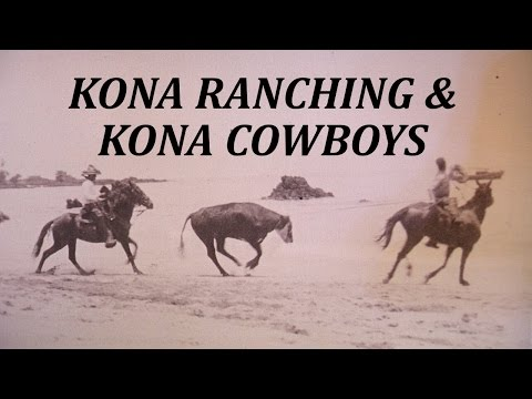 Kona History: Ranching & Cowboys (July 30, 2016)