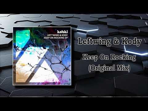Leftwing & Kody - Keep On Rocking (Original Mix)