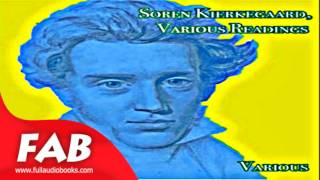Soren Kierkegaard, Various Readings Full Audiobook by Religion, Modern