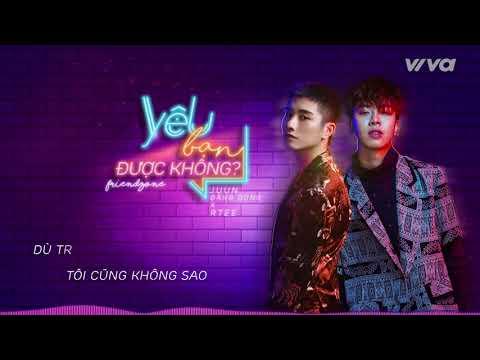 Yêu Bạn Được Không (Friendzone) - Juun Đăng Dũng ft RTee   Audio Lyric   Sing My Song 2018