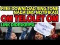 Free Download RingTone Om Telolet Om | Link Dideskripsi