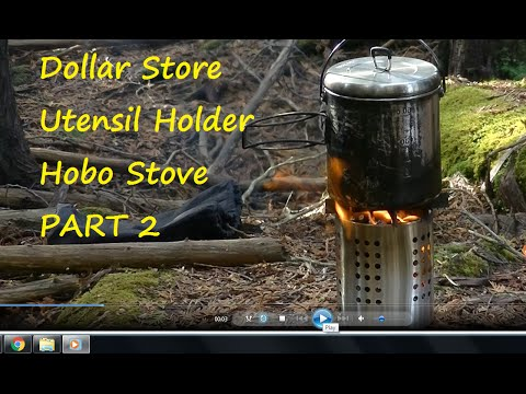 Dollar Store Utensil Holder Hobo Stove And Cook Kit Part 2