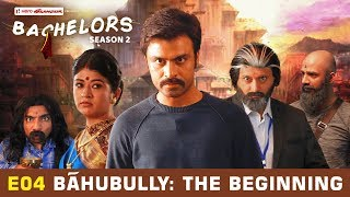 Video TVF Bachelors | S02E04 - Bahubully : The Beginning MP3, 3GP, MP4, WEBM, AVI, FLV Januari 2018