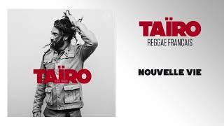 Taïro - Nouvelle Vie