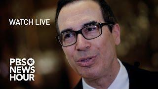 WATCH LIVE: Steven Mnuchin confirmation hearing