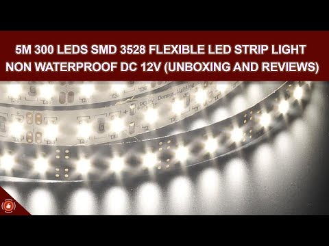 5M 300 LEDs SMD 3528 Flexible LED Strip Light Non Waterproof DC 12V (Unboxing and Reviews)