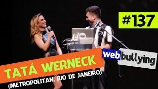 O webbullying mais esperado do ano! Com vocês uma das minhas melhores amigas, Tata Werneck. INSCREVA-SE NO CANAL https://goo.gl/5dhQYK Me segue nas redes soc...