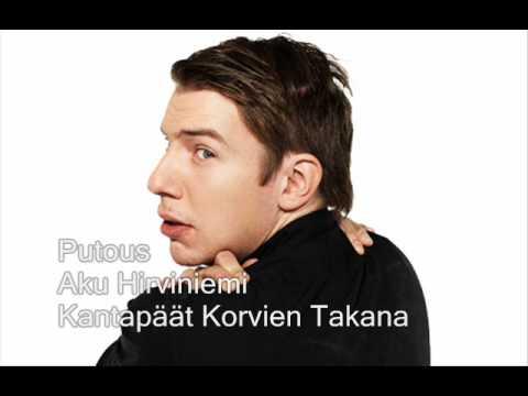 Putous - Aku Hirviniemi - Kantapäät Korvien Takana (Lyrics + Download Link) tekijä: Curupiru360