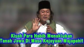 Video KIsah Para Habib MENAKLUKAN TANAH JAWA di Masa Kejayaan MAJAPAHIT! Pengajian Gus Muwafiq MP3, 3GP, MP4, WEBM, AVI, FLV Juni 2019