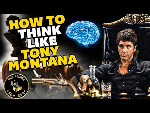 How To Think Like Tony Montana From Scarface