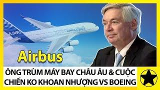 Download Lagu Airbus - Ông Trùm Máy Bay Châu Âu Và Cuộc Chiến Không Khoan Nhượng Với Boeing Mp3