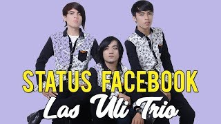 Video Las Uli Trio - STATUS FACEBOOK ( Official Music & Video ) MP3, 3GP, MP4, WEBM, AVI, FLV Juli 2018