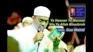 Video Ya Hannan Ya Mannan & Ala Ya Allah Binadzroh - Gus Wahid - Ahbaabul Musthofa Kudus (Pra Habib Syech) MP3, 3GP, MP4, WEBM, AVI, FLV Juni 2018