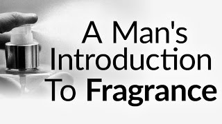 Video A Man's Introduction To Fragrance | Why & How To Wear Cologne Perfume Eau de Toilette MP3, 3GP, MP4, WEBM, AVI, FLV Desember 2018