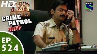 Crime Patrol - क्राइम पेट्रोल सतर्क - Episode 524 - 27th June, 2015