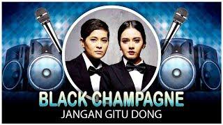 Black Champagne - Jangan Gitu Dong (Official Video Lyrics NAGASWARA) #lirik