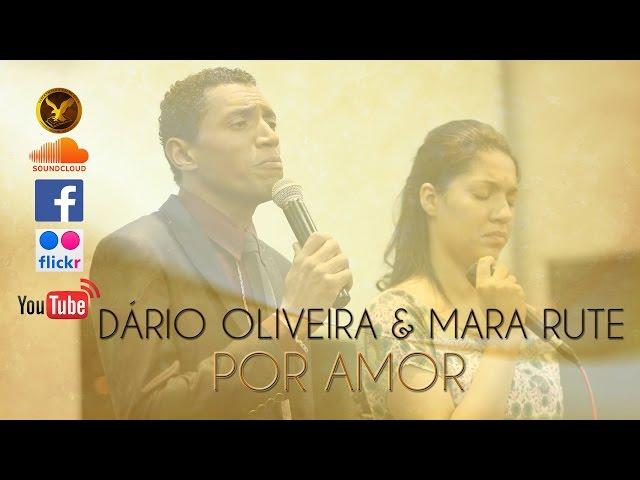 Dário Oliveira & Mara Rute - Por Amor