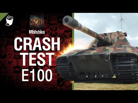 E 100 -  Crash Test №7 - от Mblshko [World of Tanks]