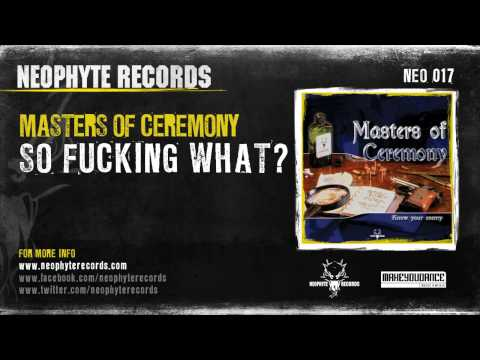Masters Of Ceremony - So Fucking What?