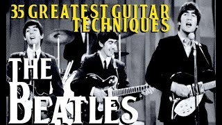 Video THE BEATLES' 35 Greatest Guitar Techniques! MP3, 3GP, MP4, WEBM, AVI, FLV Juni 2018