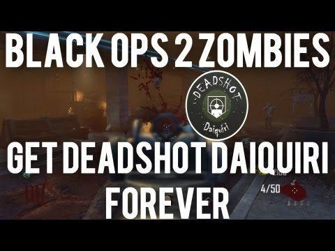 NEW* Black Ops 2 Zombies- How to Get Deadshot Daiquiri FOREVER in