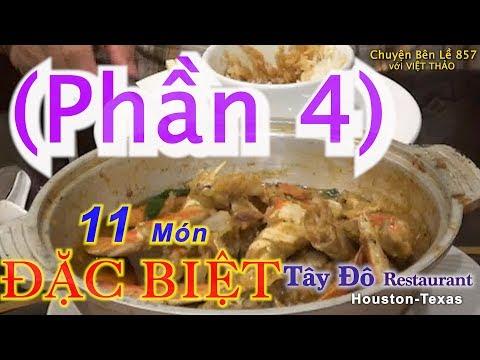 MC VIỆT THẢO- CBL(857)- (Phần 4) với 11 MÓN ĂN ĐẶC BIỆT của Nhà Hàng Tây Đô ở Houston- Apr21, 2019 - Thời lượng: 38 phút.