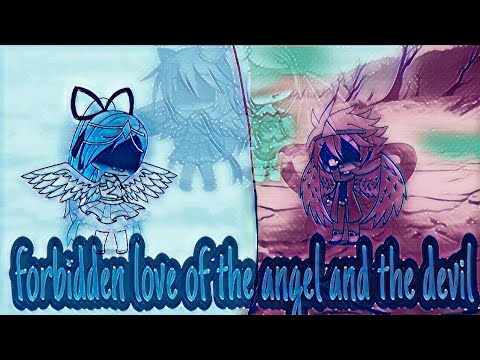 Forbidden love of the angel and the demons || part 2 || gacha life || read desc ||