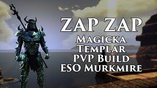 Zap zap - 'ZapZap'  Magicka Templar PVP Build  ESO Murkmire