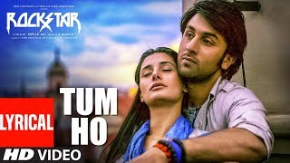 Video Rockstar: Tum Ho Lyrical Video Song | Ranbir Kapoor | Nargis Fakhri | T-Series MP3, 3GP, MP4, WEBM, AVI, FLV April 2019