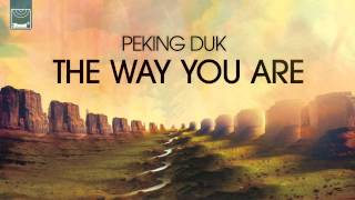 Peking Duk - The Way You Are (Original Mix) *Out Now*