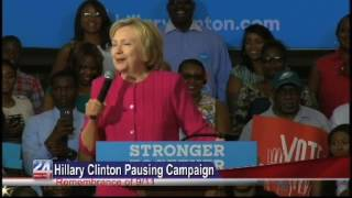 Hillary Clinton Pausing Campaign