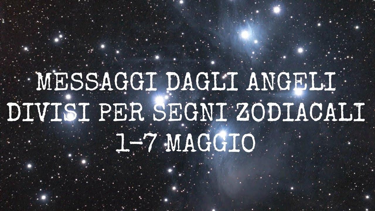 Messaggi Angelici divisi per Segno Zodiacale ★ Settimana dal 1° al 7 maggio 2017