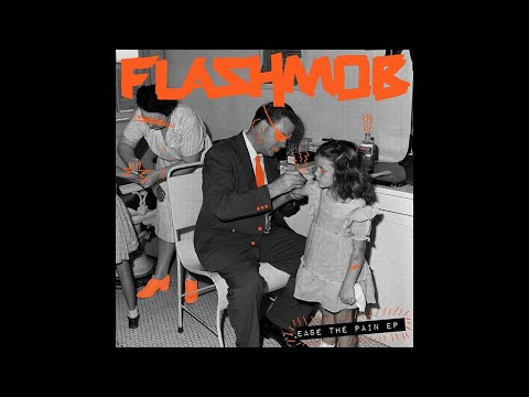 Flashmob - Ease The Pain [Snatch! Records]