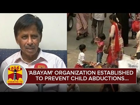 ABAYAM-organization-established-to-Protest-Child-Abductions--Thanthi-TV