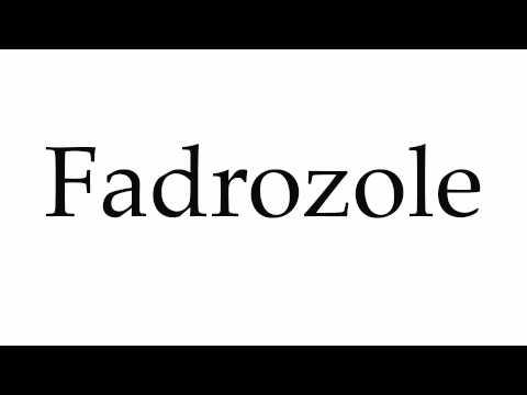 How to Pronounce Fadrozole