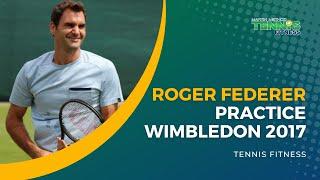 Roger Federer Practice Wimbledon 2017.