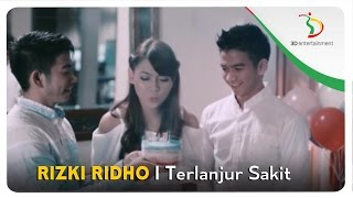 Rizki Ridho - Terlanjur Sakit | Official Video Clip Video