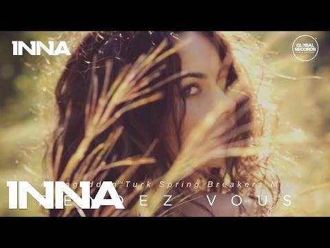 INNA - Rendez Vous (Armageddon Turk Spring Breakers Mix)