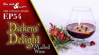 Dickens' Delight- Mulled Wine